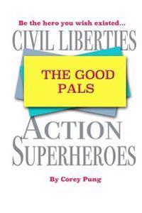 The Good Pals: Civil Liberties Action Superheroes
