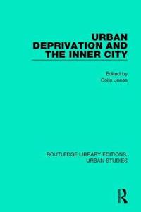 Urban Deprivation and the Inner City