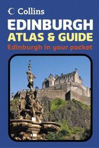 Collins Edinburgh Atlas & Guide: Edinburgh in Your Pocket