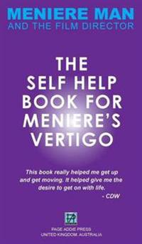 Meniere Man. the Self-Help Book for Meniere's Vertigo.