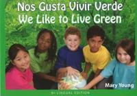 We Like to Live Green - Spanish / English Edition
