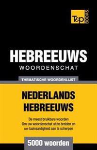 Thematische Woordenschat Nederlands-Hebreeuws - 5000 Woorden