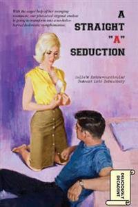 "A Straight ""A"" Seduction: Celia's Extra-Curricular Descent Into Debauchery"