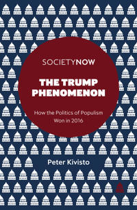 The Trump Phenomenon: How the Politics of Populism Won in 2016