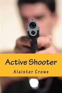Active Shooter: And More Stories