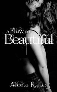A Flaw So Beautiful