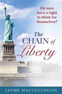 The Chain of Liberty: Do Men Have a Right to Think for Themselves?