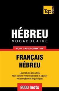 Vocabulaire Francais-Hebreu Pour L'Autoformation - 9000 Mots