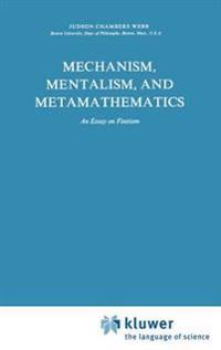 Mechanism, Mentalism and Metamathematics