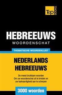 Thematische Woordenschat Nederlands-Hebreeuws - 3000 Woorden