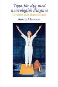 Yoga för dig med neurologisk diagnos : livslust och framtidstro