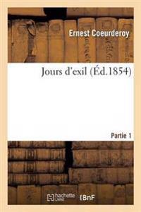 Jours D'Exil. Partie 1
