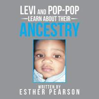 Levi and Pop-Pop Learn about Their Ancestry