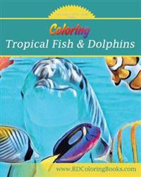 Tropical Fish and Dolphins to Color: Coloring Book