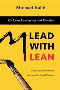 Lead with Lean: On Lean Leadership and Practice