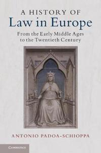 A History of Law in Europe: From the Early Middle Ages to the Twentieth Century