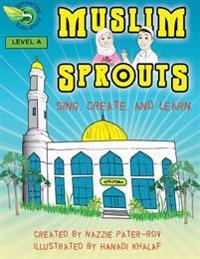Muslim Sprouts Vol. a: A Preschool Textbook for Muslim Children