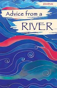 Advice from a River - Journal