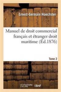 Manuel de Droit Commercial Fran ais Et  tranger Droit Maritime T02