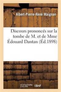 Discours Prononces Sur La Tombe de M. Et de Mme Edouard Dantan
