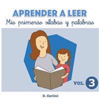 Aprender a Leer. MIS Primeras Silabas y Palabras: Volumen 3