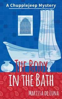 The Body in the Bath: A Chupplejeep Mystery
