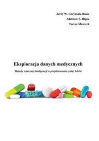Eksploracja Danych Medycznych Metody Sztucznej Inteligencji W Projektowaniu Synt