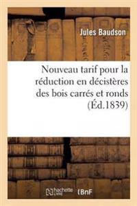 Nouveau Tarif Pour La Reduction En Decisteres Des Bois Carres Et Ronds