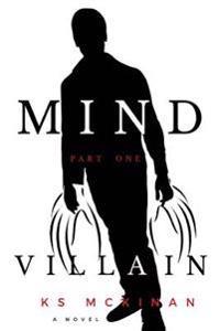 Mind Villain: Part One