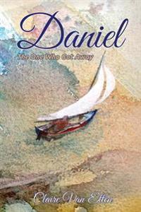 Daniel: The One Who Got Away