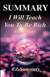 Summary - I Will Teach You to Be Rich: By Ramit Sethi - A Complete Chapter by Chapter Summary!