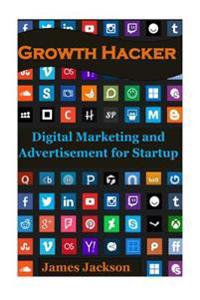 Growth Hacker: Digital Marketing and Advertisement for Startup (Growth Seo, Craigslist Marketing, Growth Hacking Strategies, Growth H