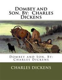 Dombey and Son. by: Charles Dickens