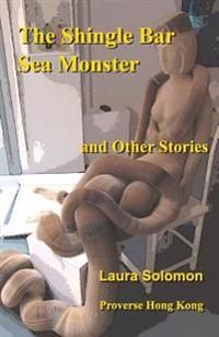 The Shingle Bar Sea Monster: And Other Stories