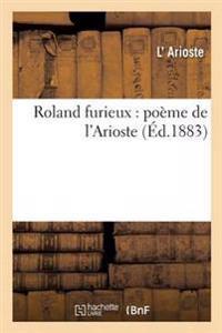 Roland Furieux: Poeme de L'Arioste 6-10