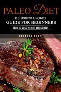 Paleo Diet: The How-To & Not-To Guide for Beginners