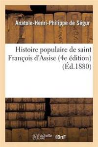 Histoire Populaire de Saint Francois D'Assise 4e Edition