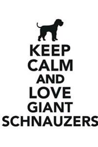 Keep Calm & Love Giant Schnauzers Notebook & Journal. Productivity Work Planner & Idea Notepad: Brainstorm Thoughts, Self Discovery, to Do List