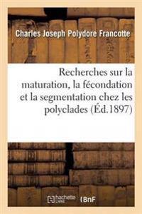 Recherches Sur La Maturation, La Fecondation Et La Segmentation Chez Les Polyclades