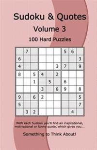 Sudoku & Quotes Volume 3: 100 Hard Puzzles