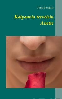Kaipaavin terveisin Anette