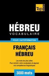 Vocabulaire Francais-Hebreu Pour L'Autoformation - 3000 Mots