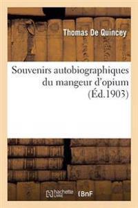 Souvenirs Autobiographiques Du Mangeur D'Opium