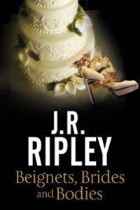 Beignets, Brides and Bodies: A Cozy Mystery Set in Smalltown Arizona