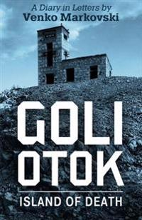Goli Otok: The Island of Death