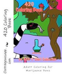 420 Adult Coloring Book: Therapeutic Coloring for Marijuana Fans