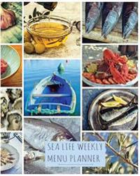 Sea Life Weekly Menu Planner: Blank Recipe Book 110 Page 8x10 Weekly Meal and Juice Planner