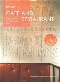 Sign Of: Cafe and Restaurant: A Global Collection of the Most Stylish Cafe and Restaurant Signage Design