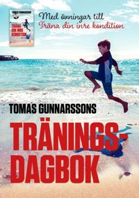 Tomas Gunnarssons Träningsdagbok - Med övningar till Träna din inre kondition - Mindre stress, mer glädje
