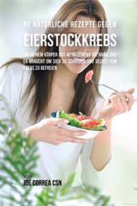 42 Naturliche Rezepte Gegen Eierstockkrebs